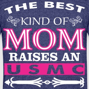 The Best Kind Of Mom Raises - Unisex Tri-Blend T-Shirt by American Apparel