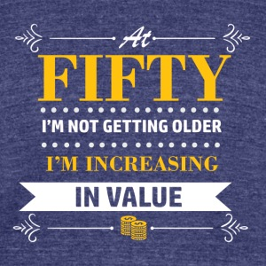 50 years and increasing in value - Unisex Tri-Blend T-Shirt by American Apparel