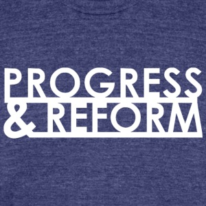 Progress and Reform - Unisex Tri-Blend T-Shirt by American Apparel