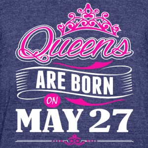 Queens are born on May 27 - Unisex Tri-Blend T-Shirt by American Apparel