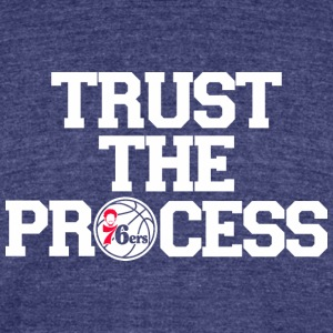 TRUST THE PROCESS 5 - Unisex Tri-Blend T-Shirt by American Apparel