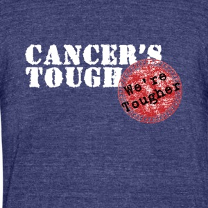 we're tougher - Unisex Tri-Blend T-Shirt by American Apparel