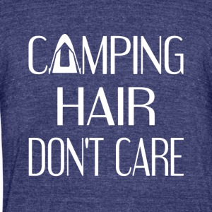 Camping Hair Don't Care - Unisex Tri-Blend T-Shirt by American Apparel