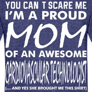 You Cant Scare Me Proud Mom Cardiovascular Techno - Unisex Tri-Blend T-Shirt by American Apparel