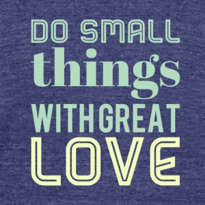 Do small things green - Unisex Tri-Blend T-Shirt by American Apparel