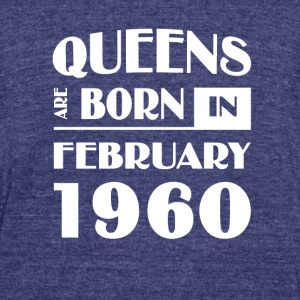Queens are born in February 1960 - Unisex Tri-Blend T-Shirt by American Apparel