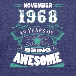 November 1968 - 49 years of being awesome - Unisex Tri-Blend T-Shirt by American Apparel