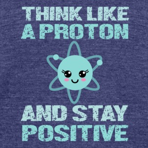 Excuse Me While I Science Think Like A Proton and - Unisex Tri-Blend T-Shirt by American Apparel