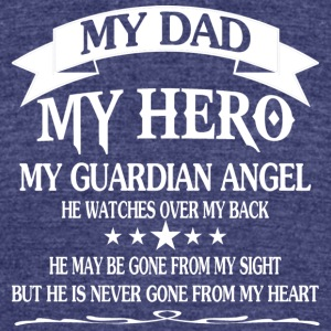 My Dad My HERo T Shirt - Unisex Tri-Blend T-Shirt by American Apparel