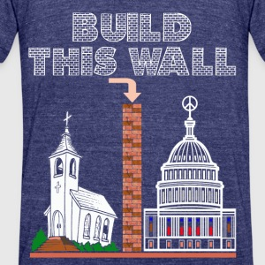 T-Shirt Build a Wall church and state tee gift - Unisex Tri-Blend T-Shirt by American Apparel
