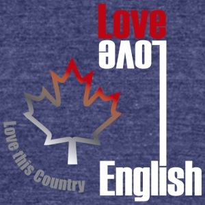 Love English, love Canada - Unisex Tri-Blend T-Shirt by American Apparel