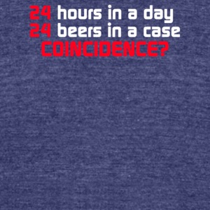 24 Hours In A Day 24 Beers In A Case Coincidence - Unisex Tri-Blend T-Shirt by American Apparel