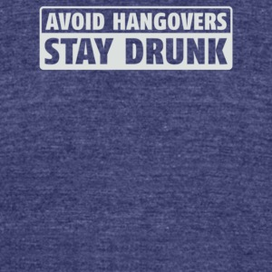 Avoid Hangovers Stay Drunk - Unisex Tri-Blend T-Shirt by American Apparel
