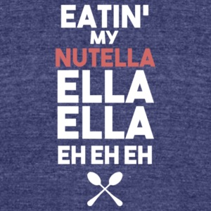 Eatin my nutella ella ella eh eh eh - Unisex Tri-Blend T-Shirt by American Apparel