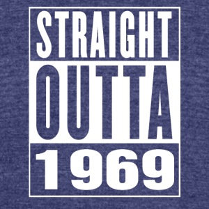Straight Outa 1969 - Unisex Tri-Blend T-Shirt by American Apparel