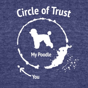 Funny Poodle shirt - Circle of Trust - Unisex Tri-Blend T-Shirt by American Apparel