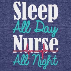 Sleep All Day Nurse All Night T Shirt - Unisex Tri-Blend T-Shirt by American Apparel