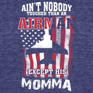 Airman Except His Momma T Shirt - Unisex Tri-Blend T-Shirt by American Apparel