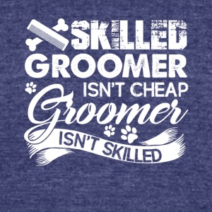 Skilled Groomer Isn't Cheap Shirt - Unisex Tri-Blend T-Shirt by American Apparel