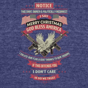 I say merry christmas god bless american - Unisex Tri-Blend T-Shirt by American Apparel