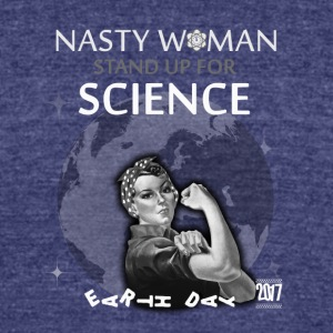 rosie the riveter nasty women march science tshirt - Unisex Tri-Blend T-Shirt by American Apparel