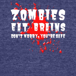 Zombies eat brains - Unisex Tri-Blend T-Shirt by American Apparel