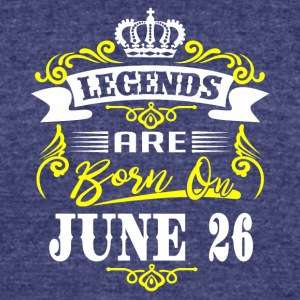 Legends are born on June 26 - Unisex Tri-Blend T-Shirt by American Apparel