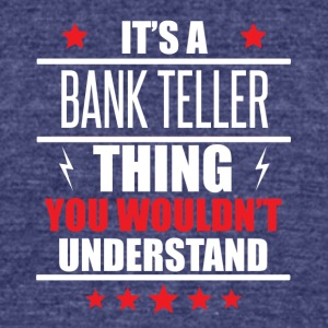 It's A Bank Teller Thing - Unisex Tri-Blend T-Shirt by American Apparel