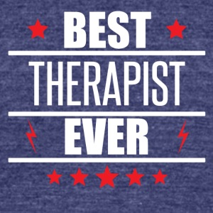 Best Therapist Ever - Unisex Tri-Blend T-Shirt by American Apparel