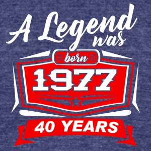 40 YEARS Birthday 1977 a legend T-Shirt - Hoodie - Unisex Tri-Blend T-Shirt by American Apparel