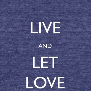 Live And Let Love - Unisex Tri-Blend T-Shirt by American Apparel