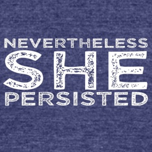 Nevertheless She Persisted 16 - Unisex Tri-Blend T-Shirt by American Apparel