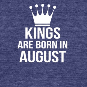 kings are born in august - Unisex Tri-Blend T-Shirt by American Apparel
