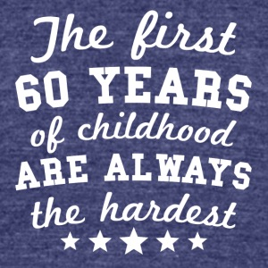 60 Years Of Childhood 60th Birthday - Unisex Tri-Blend T-Shirt by American Apparel