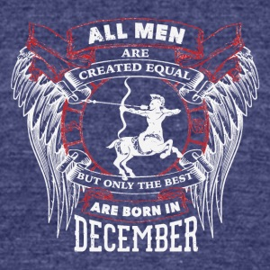 The best are born in December SAGITTARIUS - Unisex Tri-Blend T-Shirt by American Apparel