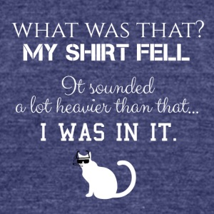 What was that? - Unisex Tri-Blend T-Shirt by American Apparel