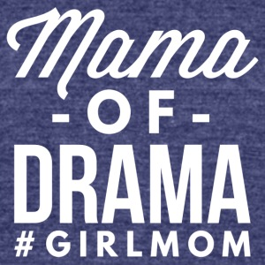 Mama of Drama - Unisex Tri-Blend T-Shirt by American Apparel