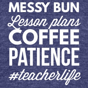 Messy bun, lesson plans Coffee - Unisex Tri-Blend T-Shirt by American Apparel