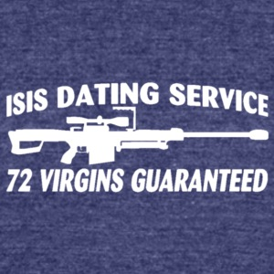 ISIS Dating Service; 72 Virgins Guaranteed - Unisex Tri-Blend T-Shirt by American Apparel