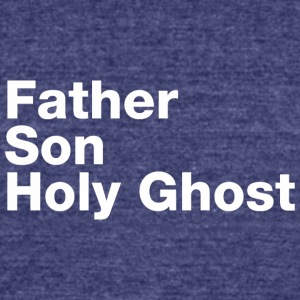 Father Son Holy Ghost - Unisex Tri-Blend T-Shirt by American Apparel
