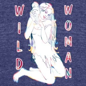 wild_woman_sexy_girl - Unisex Tri-Blend T-Shirt by American Apparel