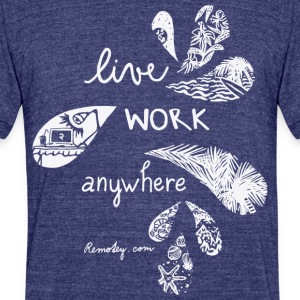 Live Work Anywhere - Unisex Tri-Blend T-Shirt by American Apparel
