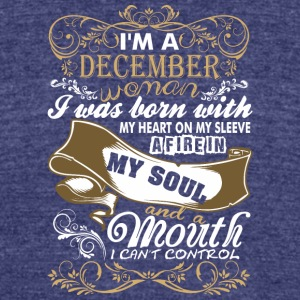 Im A December Woman I Was Born With My Heart - Unisex Tri-Blend T-Shirt by American Apparel