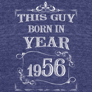 this guy born in year 1956 white - Unisex Tri-Blend T-Shirt by American Apparel