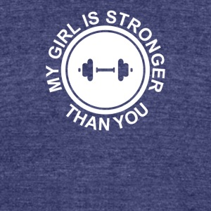 My Girl is Stronger Than You - Unisex Tri-Blend T-Shirt by American Apparel