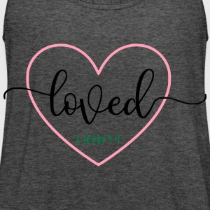 Loved 1 John 4:9 Bible Verse - Women's Flowy Tank Top by Bella
