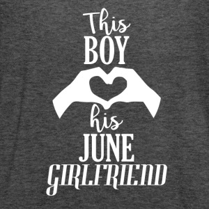 This Boy loves his June Girlfriend - Women's Flowy Tank Top by Bella