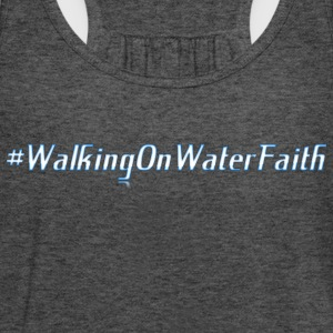 Walking on Water Faith - Women's Flowy Tank Top by Bella