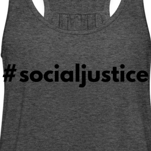 #socialjustice - Women's Flowy Tank Top by Bella