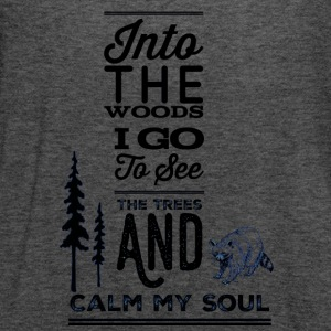 Into the woods i go, to see the trees and calm my - Women's Flowy Tank Top by Bella